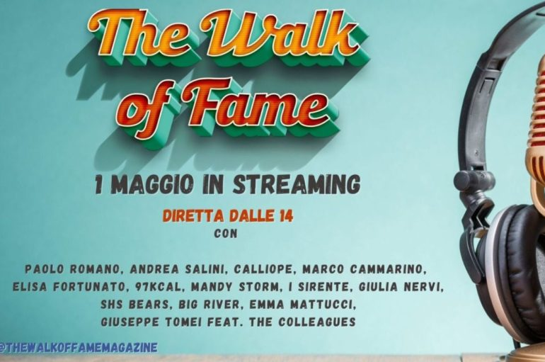Primo maggio: concerto in streaming su The Walk of Fame
