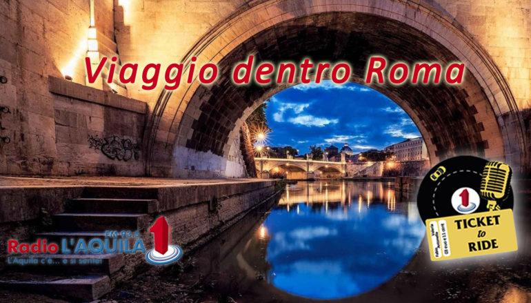 Ticket to Ride, pt. 24: viaggio dentro Roma